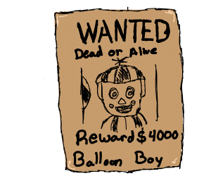 Balloon boy is wanted: Dead or Alive