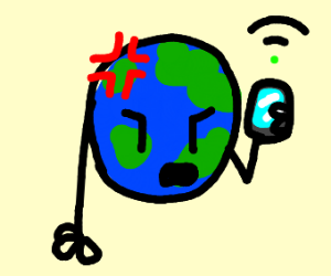 Earth when he finds out he has no wifi