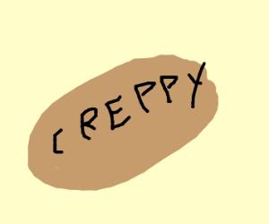 creppy potato