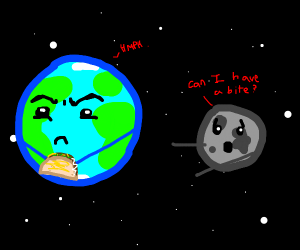 Earth never shares his taco