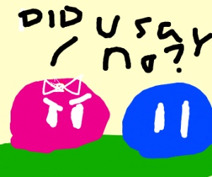 pink blob mad at blue blob for saying no