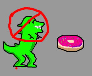Dinosaurs are forbidden from eating donuts
