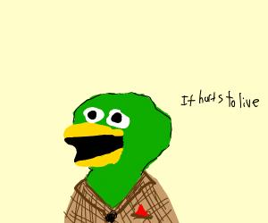 Dont hug me im scared duck guy