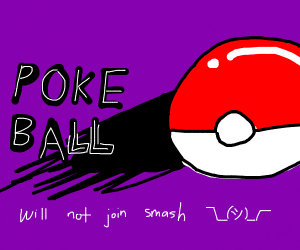 Pokeball does not want to be in Smash Bros