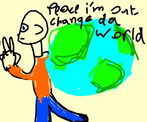Change da world my final message. Goodb ye.
