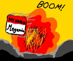 "Megumin: ""Exlposion!"""