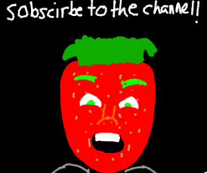 strawberry wants YOU to sub to him on YouTube