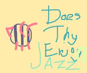"""""""Ya like jazz?"""" The bee inquires."""