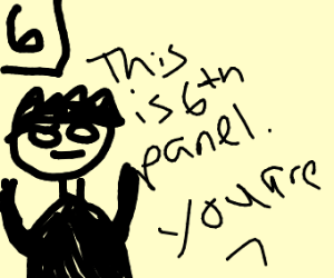 I am Panel 5, you are Panel 6.