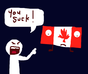 Canada being told they suck