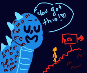 blue dinosaur in hell says you got this