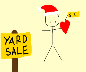 Last Xmas, you sold my heart at a yard sale.