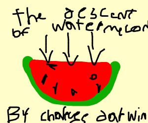"Charles Darwin's ""The Descent of Watermelon"""