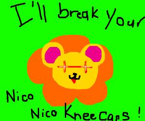 I'll break your neko neko kneecaps