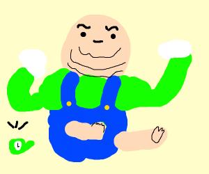 Luigi. Obese. Bald. No mustache. Hat fell off