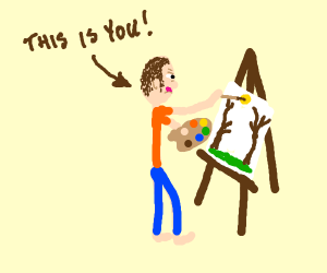 You're an artist!