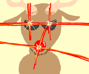 a red nosed triggered reindeer (glowing nose)