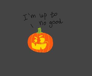 Pumpkin up to no god