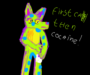 Furry sell you cocaine