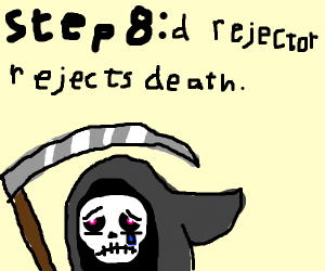 Step 7: Reject the rejection, kill d rejector