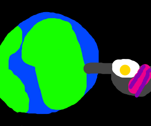 Earth Serving bacon and eggs