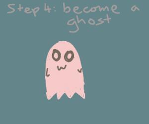step 3: die.