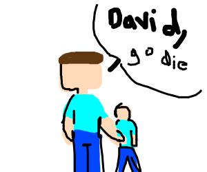 blocky dad tells his son, david, to go die