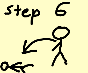 Step 6: fall flat on your face