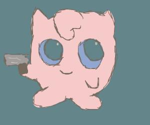 Jigglypuff with a gun!