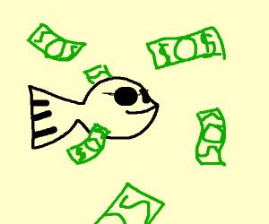 Fish has money