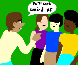 Guy tells his friends they're weird
