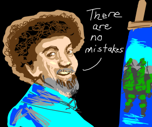 Bob Ross denies the existence of mistakes