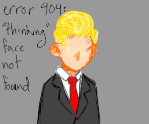 Trump's thinking face