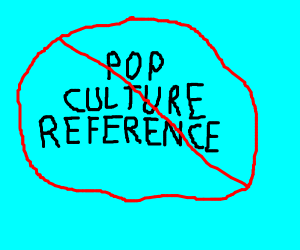 NO MORE POP CULTURE!