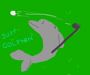 Dolphin playing golf