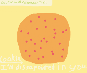Cookie is disappointed in you