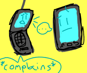 Old phone complains to new phone