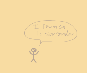 extremely smol person promisses to surrender