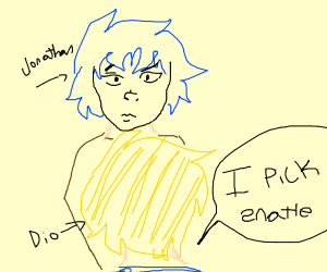 "DIO tells Jonathan that he picks ""enatle"" (?)"