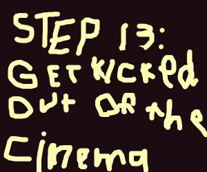 Step 12: ruin the entire movie