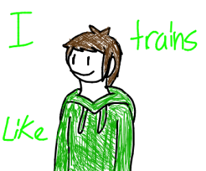I like trains.