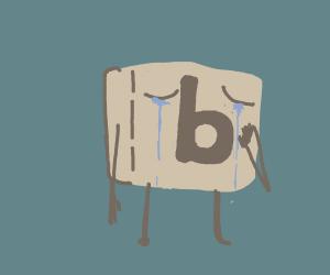 Sad scrabble letter b
