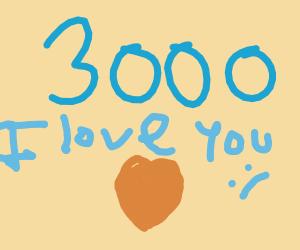 I love you 3000 :(