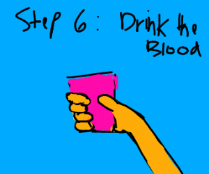 Step 5: Cough up Blood