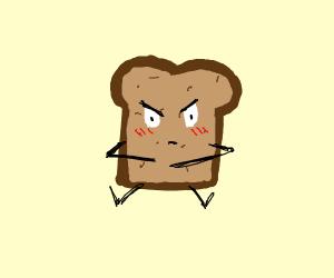 Mad/ Flustered toast