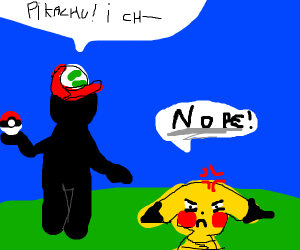 """PIKACHU! I chose you!"""