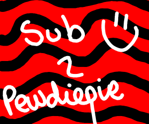 Sub to Pewdipie ):