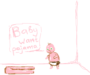 Baby wants real pajamas