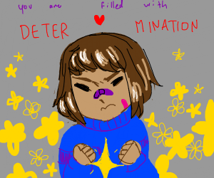 Frisk is filled with determination