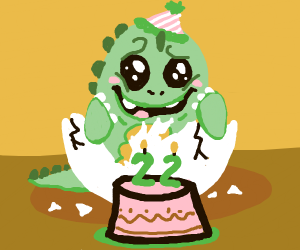 the baby dino is 22 (why is it a baby) (HMMM)